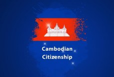 5 ways for a foreigner to obtain Cambodian Citizenship